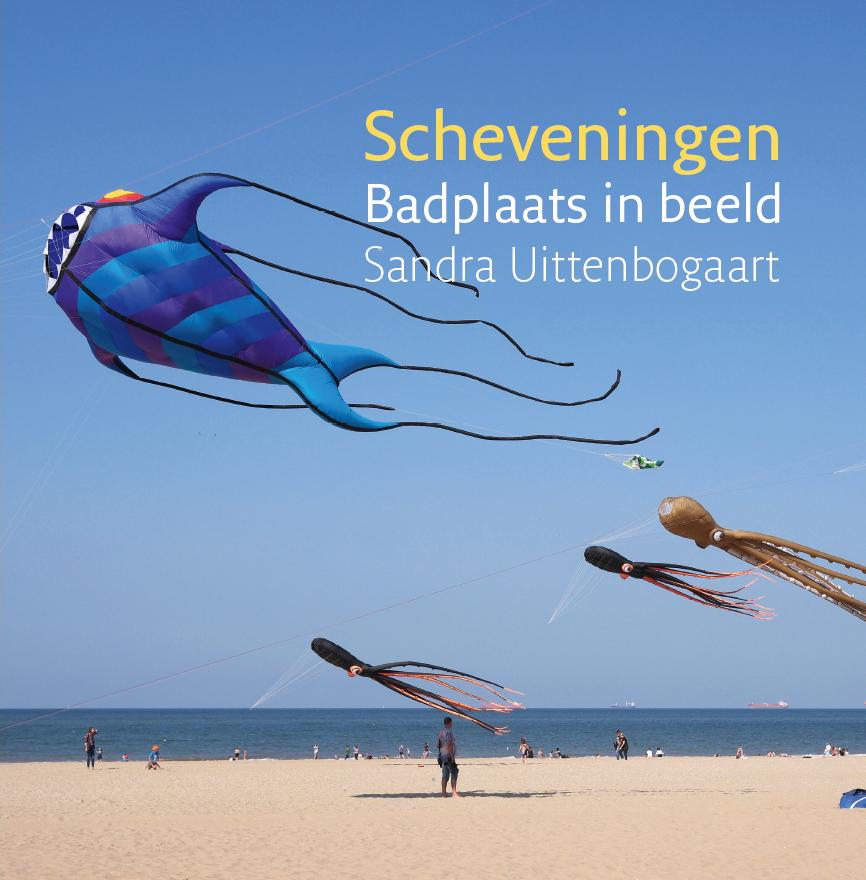 Sandra Uittenbogaart: Mijmeren over Scheveningen